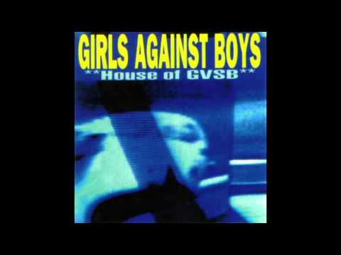Girls Against Boys - House of GVSB (Full Album)