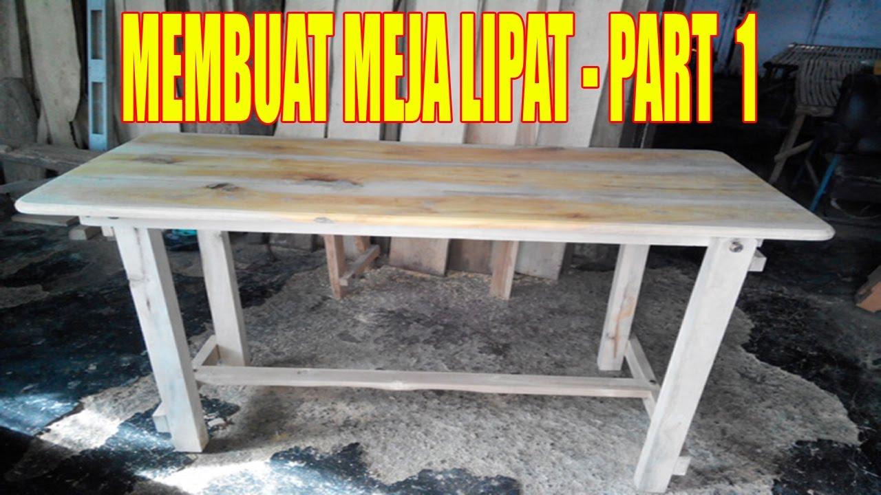 membuat meja lipat dengan mudah part 1 youtube rh youtube com cara membuat meja lipat kayu multifungsi cara membuat meja lipat sendiri