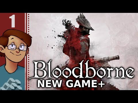 Let's Play Bloodborne New Game Plus Part 1 - Cleric Beast