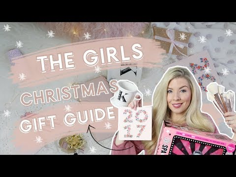 THE ULTIMATE GIRLS CHRISTMAS GIFT GUIDE 2017  KATE MURNANE
