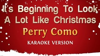 Download Perry Como - It's Beginning To Look A Lot Like Christmas (Karaoke Version) MP3 song and Music Video