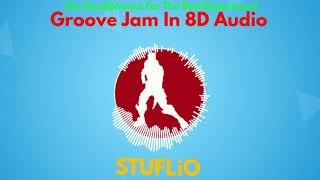 (FREE) Groove Jam In 8D Audio | Fortnite Battle Royale (Read Description)