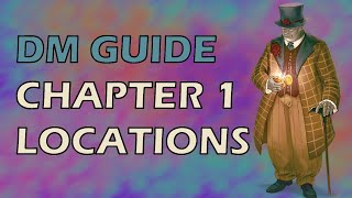 Intro \u0026 Chapter 1 Locations   TWBtW DM Guide Series