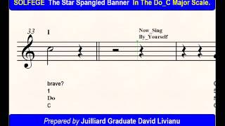 SOLFEGE The Star Spangled Banner, in the Do_C Major Scale. SIGHT-SINGING & TRANSPOSITION