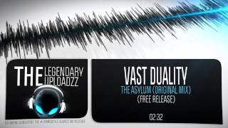 Vast Duality - The Asylum (Original Mix) [FULL HQ + HD FREE RELEASE]