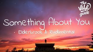 Elderbrook & Rudimental - Something About You (Lyrics)
