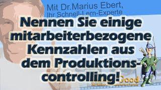 Nennen Sie einige mitarbeiterbezogene Kennzahlen aus dem Produktionscontrolling!