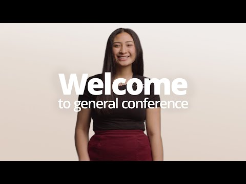 Welcome to General Conference