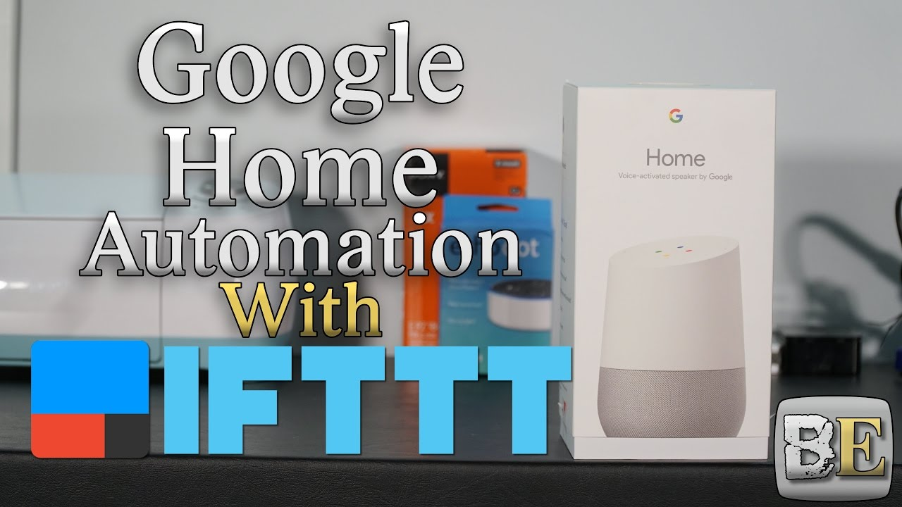 google home automation with ifttt youtube. Black Bedroom Furniture Sets. Home Design Ideas