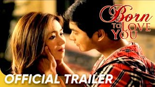 BORN TO LOVE YOU full trailer (Starring Coco Martin & Angeline Quinto)