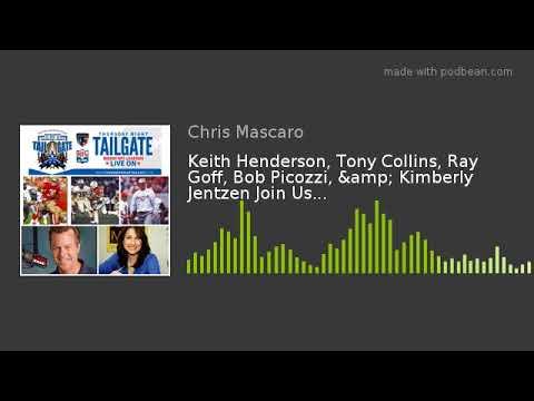 Keith Henderson, Tony Collins, Ray Goff, Bob Picozzi, & Kimberly Jentzen Join Us...