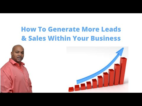 How To Generate More Leads and Sales for Your Business