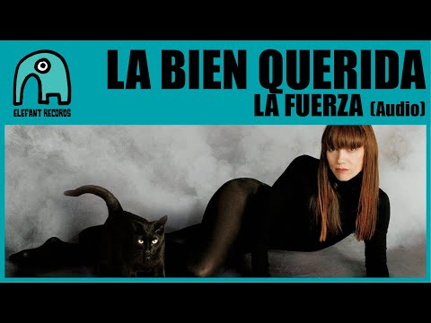 LA BIEN QUERIDA feat. LOS PLANETAS - La Fuerza [Audio] mp3