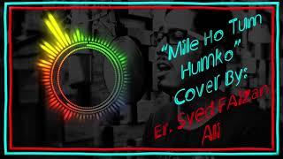 MILE HO TUM HUMKO - COVER BY ERSFA - AUDIO SPECTRUM