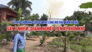 Tp. Hồ Chí Minh: Công ty may Long Mã Phát xả khí thải gây ô nhiễm, doanh nghiệp liền kề khốn khổ