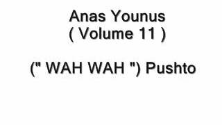 Anas Younus ( Vol 11) Wah Wah ( Pushto/Urdu ) Naat