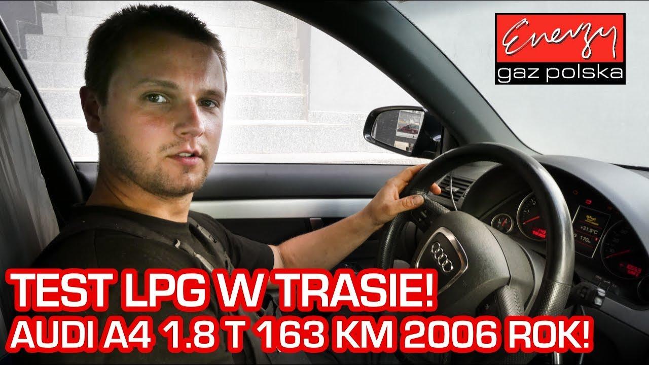Jazda Próbna Test Lpg W Trasie Audi A4 18t 163km 2006r W Energy