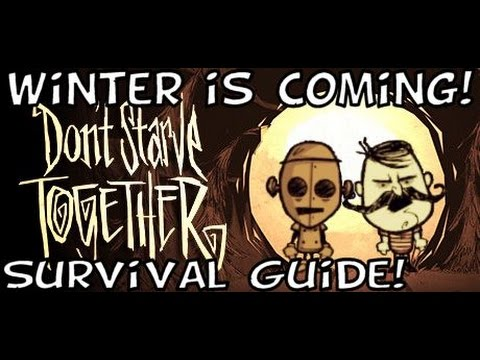 Don't Starve Together - A Survival Guide - Live Until Winter and Beyond!