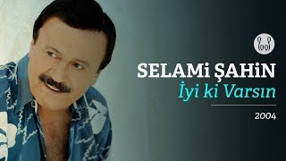 Selami Şahin - İyi ki Varsın (Official Audio)