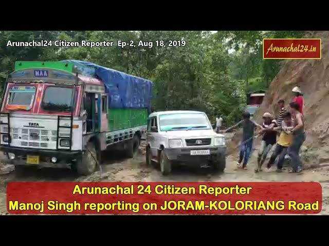 Arunachal24 Citizen Reporter EP-2, Report on Joram-Koloriang Road Condition