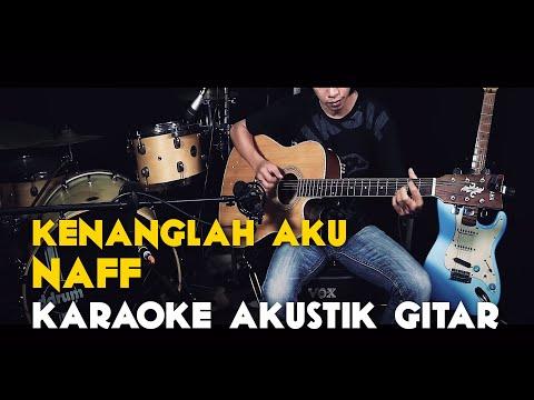 ( PianoCoustic ) Naff - Kenanglah aku Lirik - Gitar Akustik Karaoke Tanpa Vocal