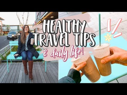 HEALTHY TRAVEL TIPS! + Day In The Life! vlogmas day 4