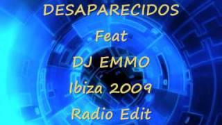 DESAPARECIDOS Feat DJ EMMO Ibiza 2009 Radio Edit -- BAHIA BLANCA ARGENTINA