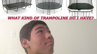 WHAT KIND OF TRAMPOLINE DO I HAVE // WHAT SHOULD YOU BUY?