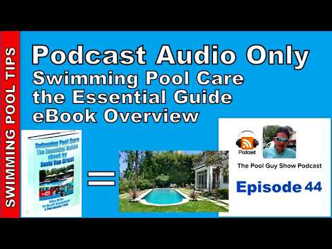 Swimming Pool Care eBook Overview & Walk Thru: On Sale Now for Only $9.99