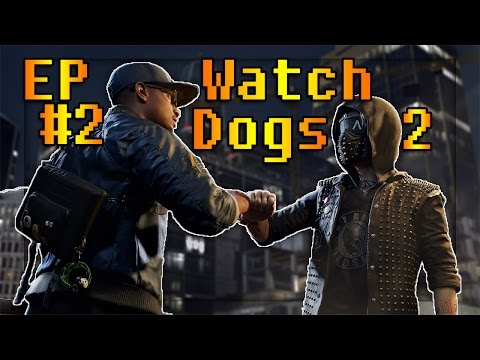 Watch Dogs 2 Ep #2-Preparing for a Fight