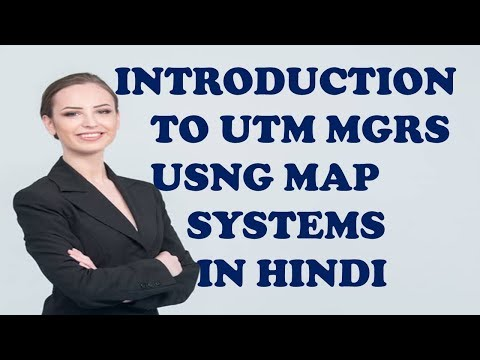 INTRODUCTION TO UTM MGRS USNG MAP SYSTEMS IN HINDI