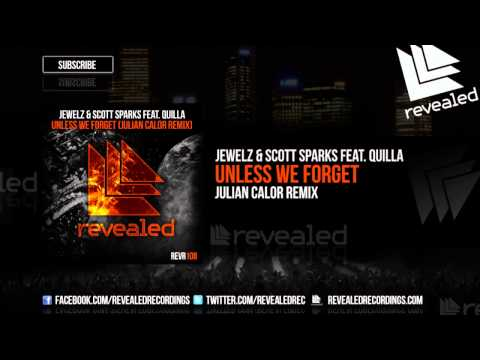 Jewelz & Scott Sparks feat. Quilla - Unless We Forget (Julian Calor Remix) (OUT NOW!)