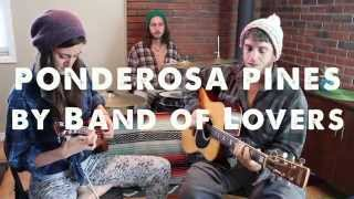 Band of Lovers - Ponderosa Pines (Pajama Sessions Original)