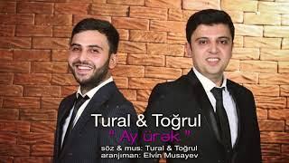Tural & Toğrul - Ay Ürək