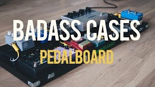 Badass Cases Pedalboard Build - Unboxing, Assembly And Test