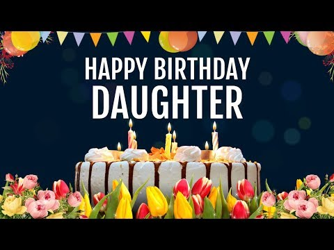 Missing Your Daughters Birthday Here Is A Happy Wishes For Daughter Greetings Video Share
