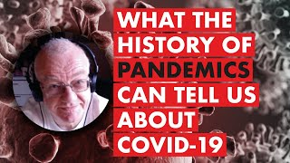 What the history of pandemics can tell us about COVID-19
