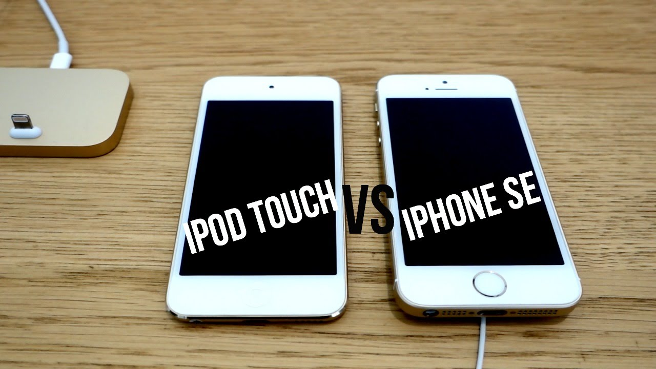 Ipod Touch  Vs Iphone Se