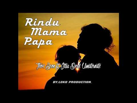 Thox Epon - Rindu Mama Papa ft. Citra Dewi Umaternate (Audio) Hip Hop Maluku Utara