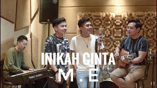 INIKAH CINTA - M.E (ALGHUFRON, BILLY JOE AVA, JOJOANITO) MP3