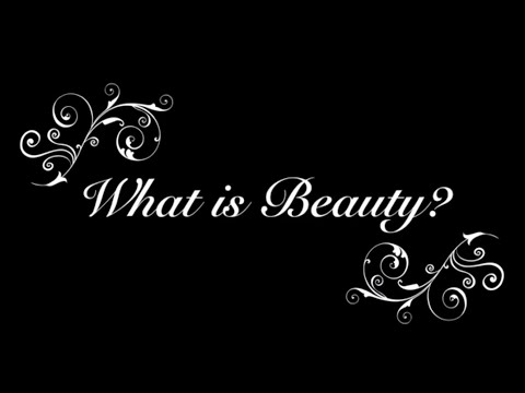Senior Project: What is Beauty?