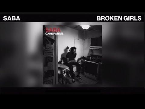 "Saba - ""BROKEN GIRLS"" (Audio w/ Lyrics | 2018)"