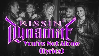 Kissin Dynamite - You're not alone lyrics