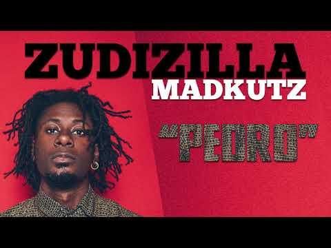 Zudizilla X Madkutz - Pedro