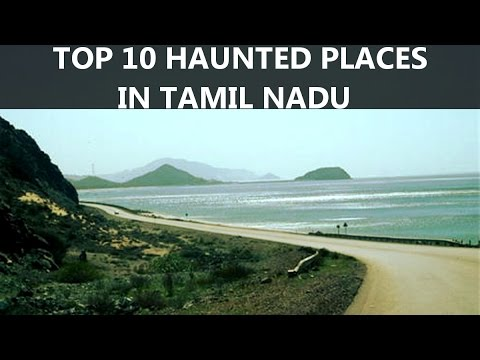 TOP 10 HAUNTED PLACES IN TAMIL NADU