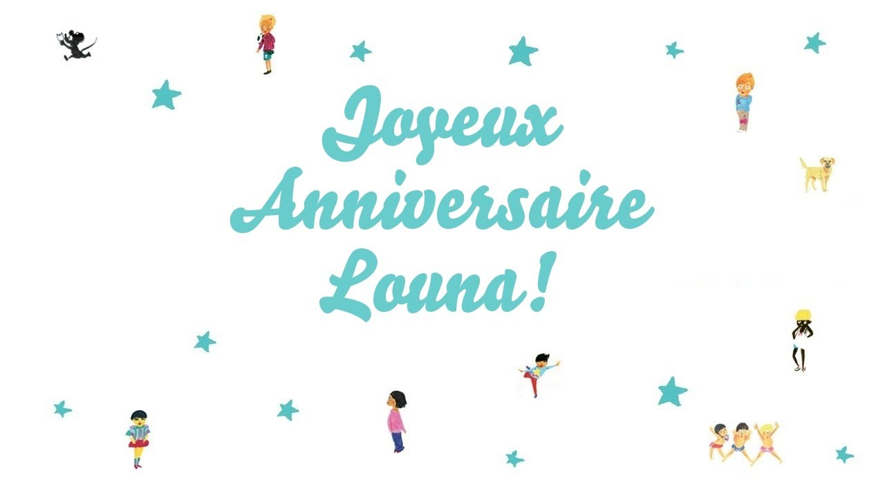 Joyeux Anniversaire Louna Youtube
