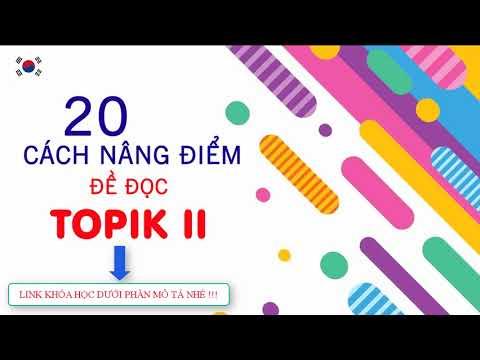 Khóa học: 20 Cách Nâng Điểm Đề Đọc Topik II 2021 [KOREA LANGUAGE]