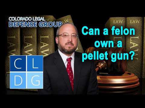 Can a convicted felon own a pellet gun in Colorado?
