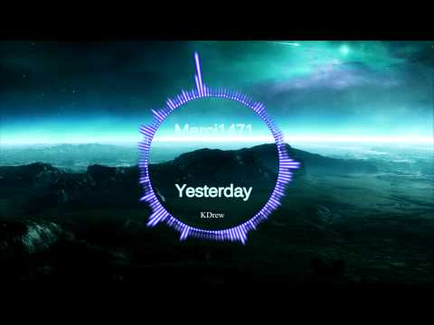 KDrew - Yesterday [HD] [R&B]
