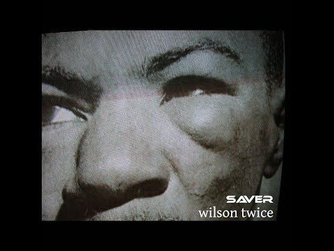 Wilson Twice - Saver ( Official audio )